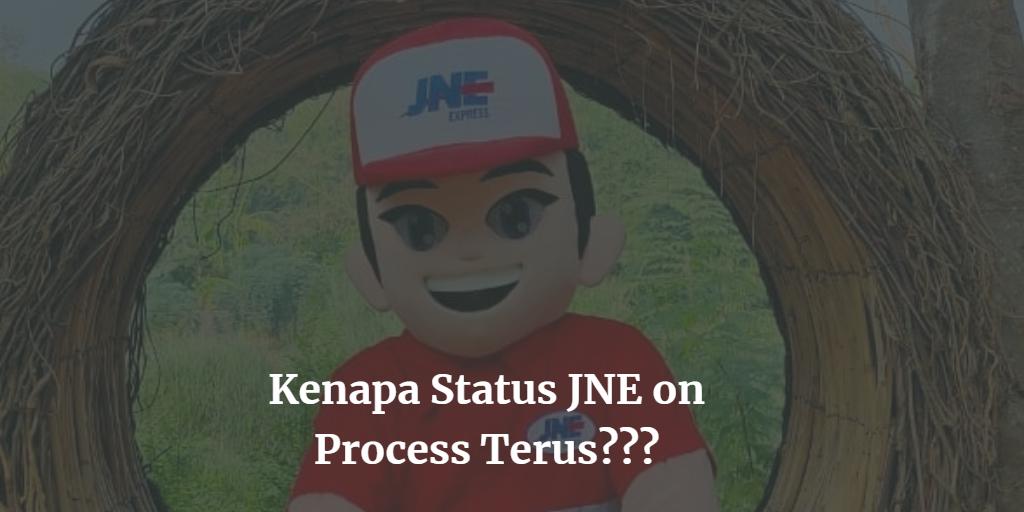 kenapa status jne on process terus