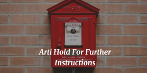 arti Hold For Further Instructions