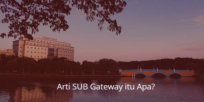 sub gateway adalah