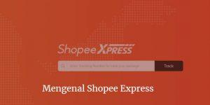 mengenal shopeeexpress